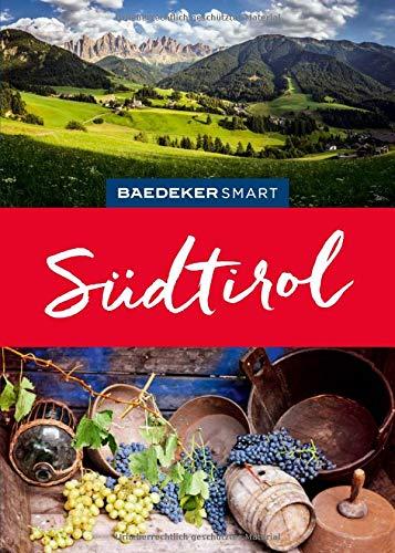 Baedeker SMART Reiseführer Südtirol: Perfekte Tage auf der Sonnenseite der Alpen