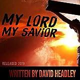 My Lord My Savior (feat. Raye Williams, Todd Glass & Motor City Josh)