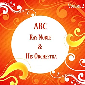 ABC Ray Noble & His Orchestra Vol 2