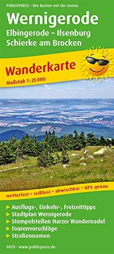 Wernigerode, Elbingerode - Ilsenburg, Schierke am Brocken: Wanderkarte mit Ausflugszielen, Einkehr- & Freizeittipps und Stadtplan Wernigerode, ... GPS-genau. 1:25000 (Wanderkarte: WK)