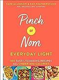 Pinch of Nom Everyday Light: 100 Tasty, Slimming Recipes All Under 400 Calories (Pinch of Nom, 2)