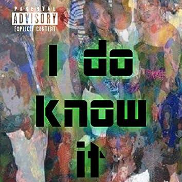 I Do Know It (feat. Mic B)