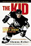 The Kid: A Season with Sidney Crosby and the New NHL - Shawna Richer