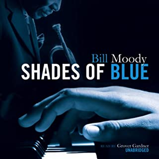 Shades of Blue                   By:                                                                                                                                 Bill Moody                               Narrated by:                                                                                                                                 Grover Gardner                      Length: 8 hrs and 23 mins     2 ratings     Overall 1.5