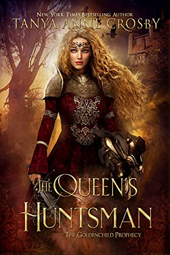 The Queen's Huntsman (The Goldenchild Prophecy Book 2) (English Edition)