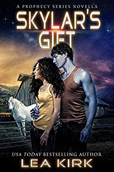 Skylar's Gift: A Prophecy Series Novella (The Prophecy series) by [Lea Kirk]