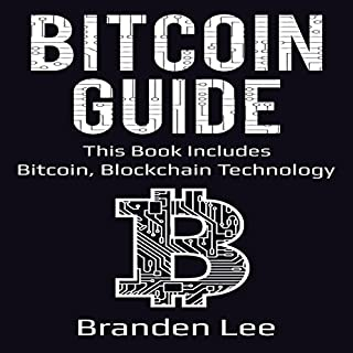 Bitcoin Guide: This Book Includes- Bitcoin, Blockchain Technology cover art