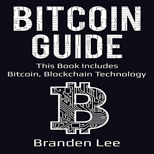 Bitcoin Guide: This Book Includes- Bitcoin, Blockchain Technology audiobook cover art