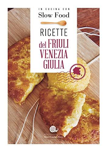 Ricette del Friuli Venezia Giulia: la Cucina Friulana