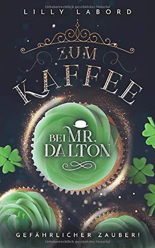 Zum Kaffee bei Mr. Dalton: Gefährlicher Zauber! (Die Asperischen Magier, Band 2)