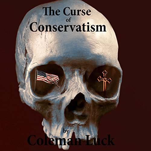 The Curse of Conservatism audiobook cover art