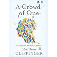 A Crowd of One: The Future of Individual Identity