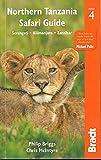 Northern Tanzania Safari Guide: Including Serengeti, Kilimanjaro, Zanzibar (BRADT NORTHERN TANZANIA SAFARI GUIDE)