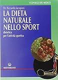 La dieta naturale nello sport. Dietetica medica per l'attività sportiva