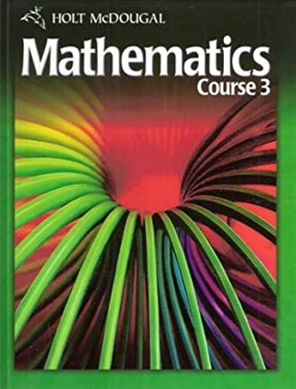 Holt McDougal Mathematics, Course 3, Student Edition 1st by Jennie Bennett (2010) Hardcover