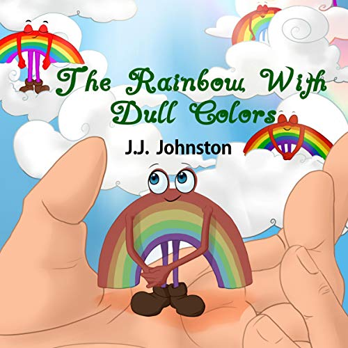 The Rainbow with Dull Colors Audiobook By J. J. Johnston cover art