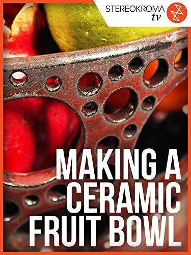 Making a Ceramic Fruit Bowl