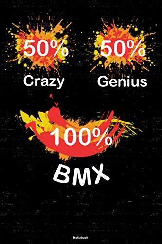 50% Crazy 50% Genius 100% BMX Notizbuch: BMX Workout Planer Trainingstagebuch Training Logbuch DIN A5 liniert 120 Seiten Geschenk