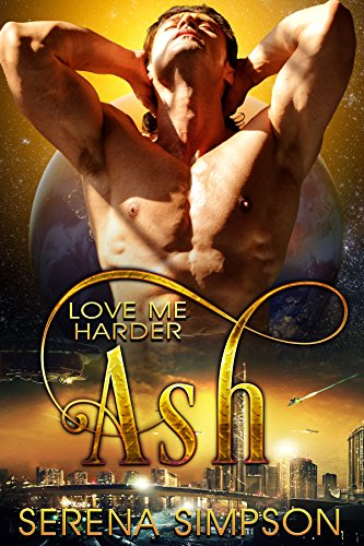 Book: Ash - Love Me Harder by Serena Simpson