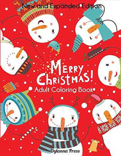 Merry Christmas Adult Coloring Book: New and Expanded Editions, 100 Unique Designs, Ornaments, Christmas Trees, Wreaths, and More