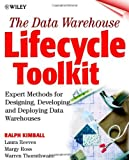 The Data Warehouse Lifecycle Toolkit: Tools and Techniques for Designing, Developing and Deploying Data Marts and Data Warehouses by Ralph Kimball (10-Sep-1998) Paperback
