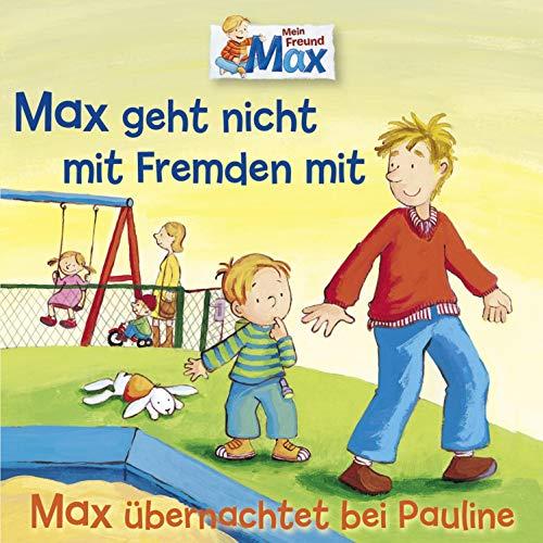 Max geht nicht mit Fremden mit / Max übernachtet bei Pauline Titelbild