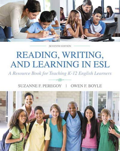 Compare Textbook Prices for Reading, Writing and Learning in ESL: A Resource Book for Teaching K-12 English Learners 7 Edition ISBN 9780134014548 by Peregoy, Suzanne,Boyle, Owen
