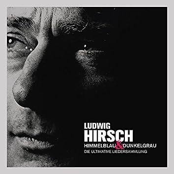 Himmelblau & Dunkelgrau - Die ultimative Liedersammlung
