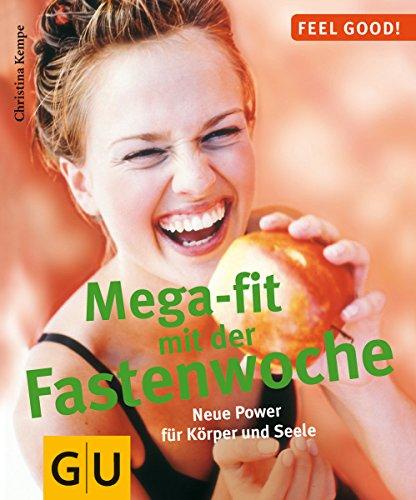 Fastenwoche, Mega-fit mit der (GU Feel good!)