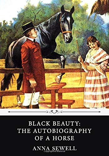 Black Beauty: The Autobiography of a Horse by Anna Sewell