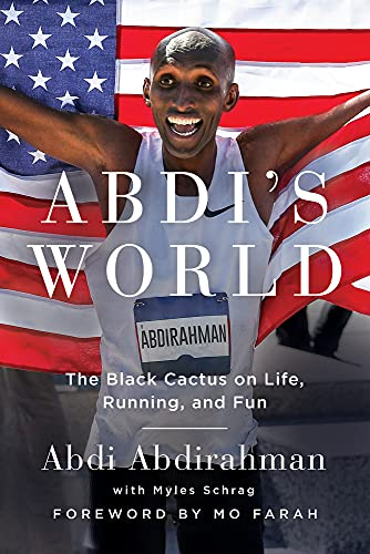 Abdi's World: The Black Cactus on Life, Running, and Fun