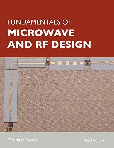 Compare Textbook Prices for Fundamentals of Microwave and RF Design Third Edition ISBN 9781469656885 by Steer, Michael