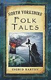 North Yorkshire Folk Tales (Folk Tales (Folk Tales: United Kingdom)