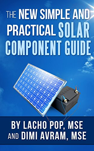 The New Simple And Practical Solar Component Guide by [Lacho Pop MSE, Dimi Avram MSE]