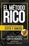 El Método RICO: La guía definitiva para conseguir ÉXITO y DINERO. Reduce tus gastos, elimina tus...