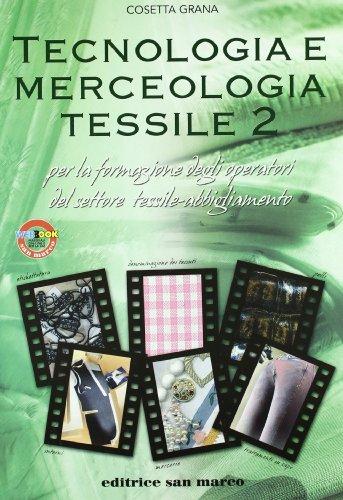 Tecnologia e merceologia tessile. Per gli Ist. tecnici e professionali. Con espansione online (Vol. 2)