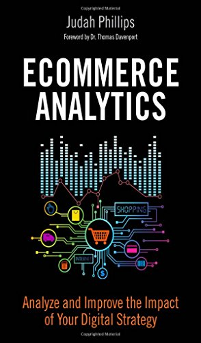 Price comparison product image Ecommerce Analytics: Analyze and Improve the Impact of Your Digital Strategy (FT Press Analytics)