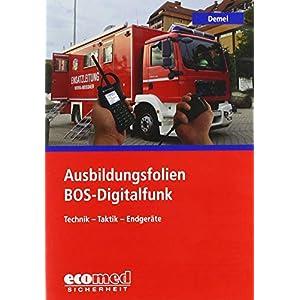 Ausbildungsfolien BOS-Digitalfunk, 1 CD-ROMTechnik – Taktik – Endgeräte