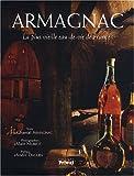 Armagnac - La plus vieille eau-de-vie de France
