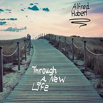 Through a New Life