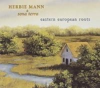 Eastern Eupoean Roots by Herbie Mann and Sona Terra (2002-06-25)