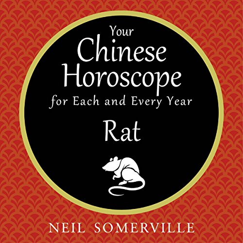 Your Chinese Horoscope for Each and Every Year - Rat                   By:                                                                                                                                 Neil Somerville                               Narrated by:                                                                                                                                 Helen Keeley                      Length: 1 hr and 11 mins     Not rated yet     Overall 0.0