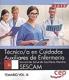 Técnico/a en Cuidados Auxiliares de Enfermería. Servicio de Salud de Castilla-La Mancha. SESCAM. Temario Vol.III