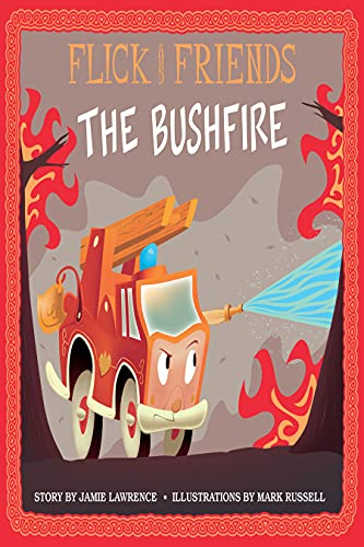 Flick and Friends - The Bushfire (Flick and Friends - The Fire Engine Family Book 4) (English Edition)