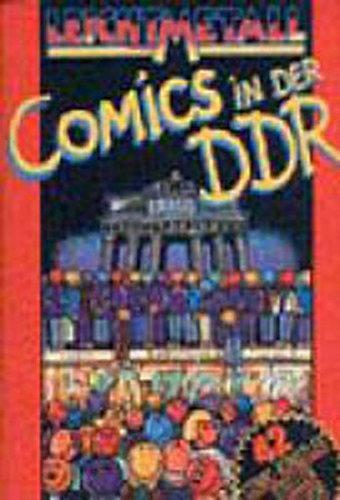 Leichtmetall: Comics in der DDR (Forschungen zur DDR-Geschichte. Neue Folge)