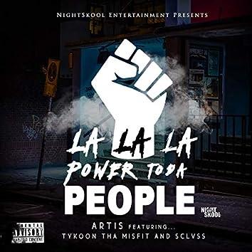 La La La (Power To Da People)