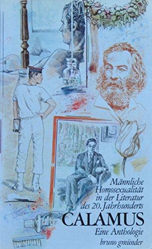 Calamus: Männliche Homosexualität in der Literatur des 20. Jahrhunderts. Eine Anthologie
