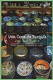 Una Cena de Turquia en Dos Horas: Guias Gourmet para Currantes: Volume 9 (Guías Gourmet al alcance  de todos)