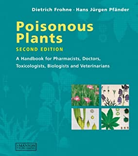 Poisonous Plants: A Handbook for Pharmacists, doctors, Toxicologists, Biologists and Veterinarians