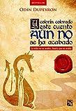 Y colorín colorado este cuento aún no se ha acabado: La vida no se acaba... hasta que se acaba (Spanish Edition)
